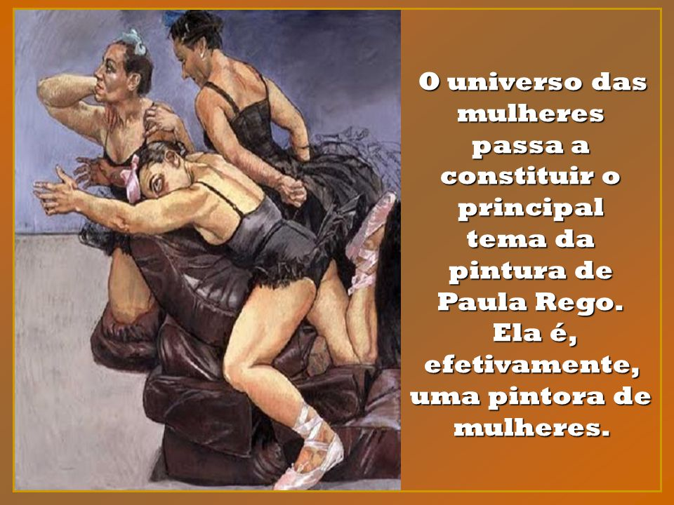 tema da pintura de Paula Rego.