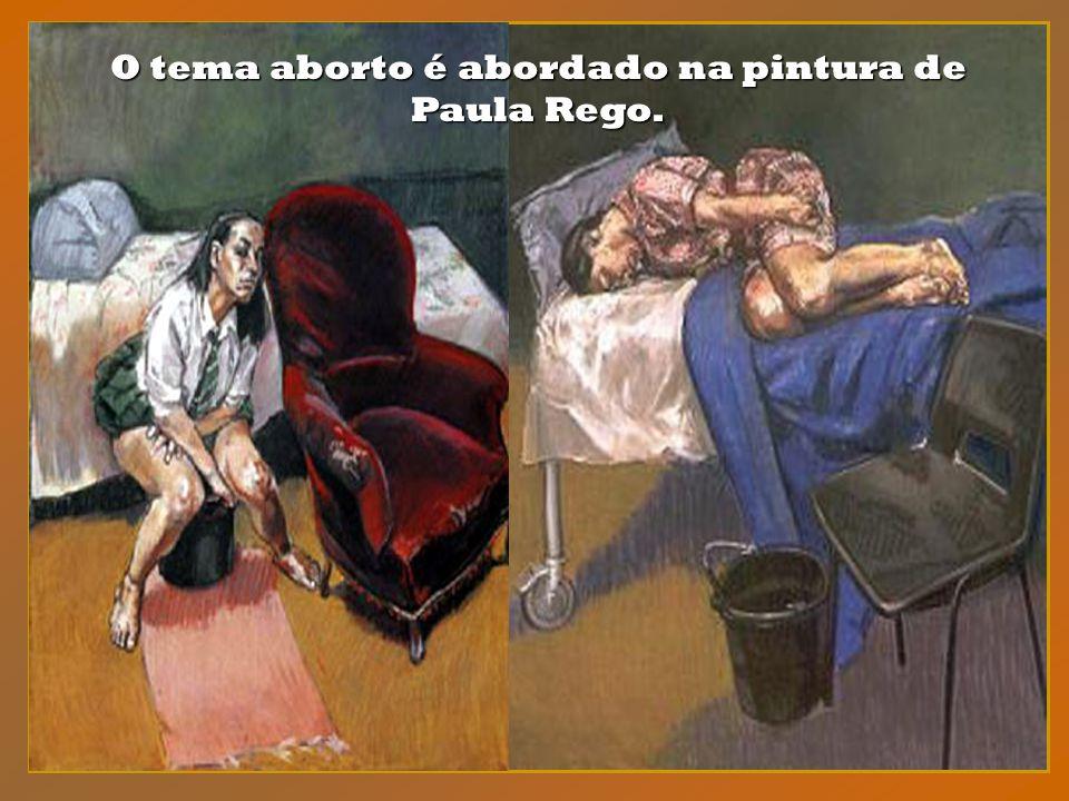 O tema aborto é abordado na pintura de Paula Rego.