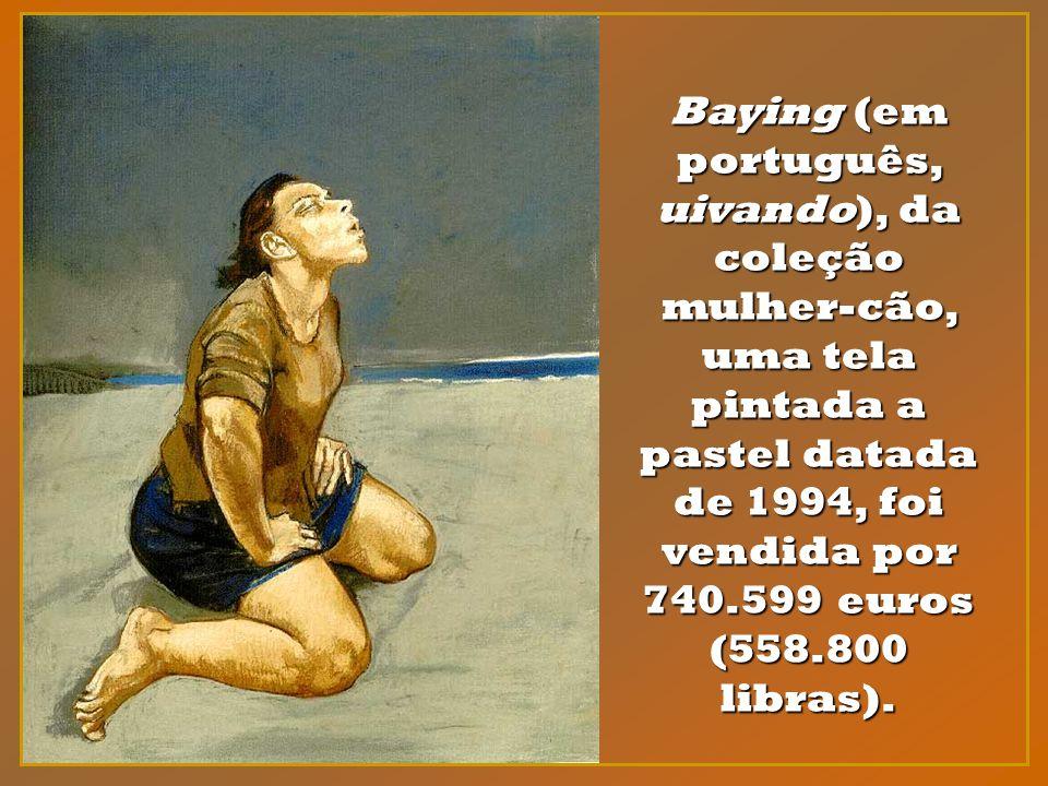 Baying (em português, uivando), da coleção mulher-cão, uma tela pintada a pastel datada de 1994, foi vendida por 740.599 euros (558.800 libras).