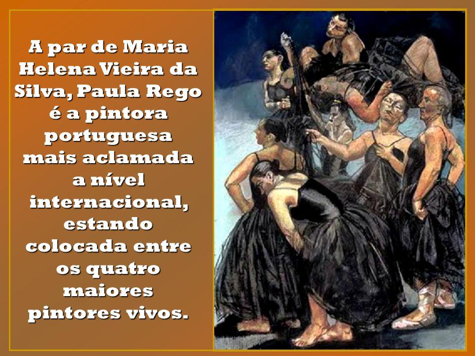A par de Maria Helena Vieira da Silva, Paula Rego é a pintora portuguesa mais aclamada a nível internacional, estando colocada entre os quatro maiores pintores vivos.