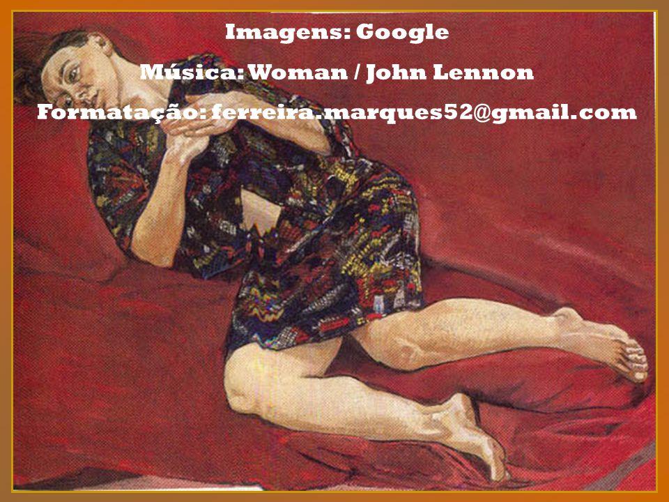 Música: Woman / John Lennon Formatação: ferreira.marques52@gmail.com