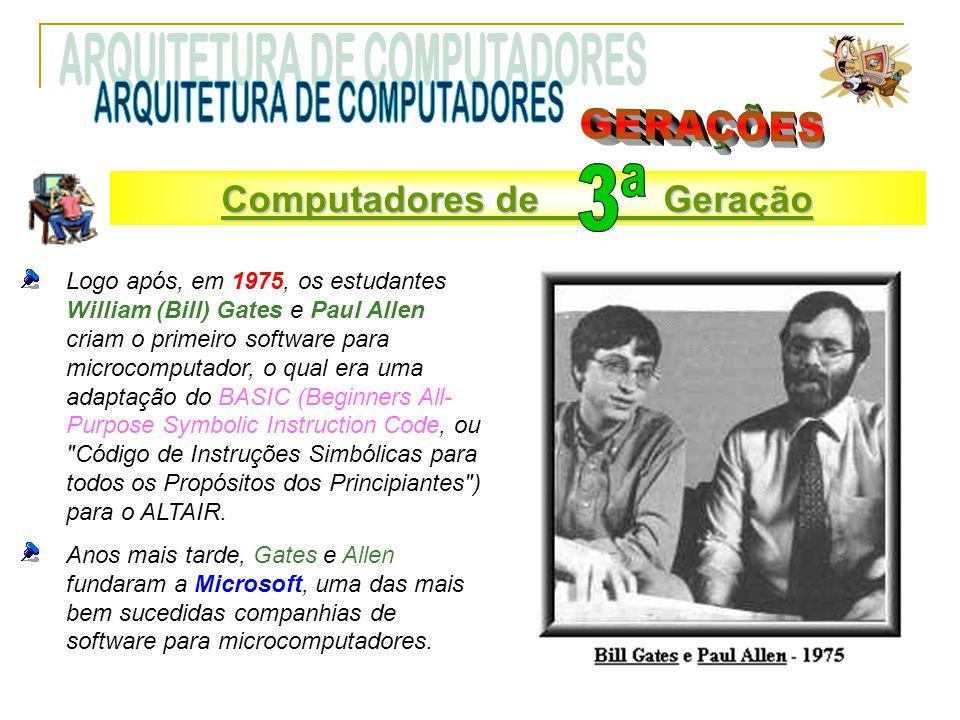 ARQUITETURA DE COMPUTADORES GERAÇÕES 3ª