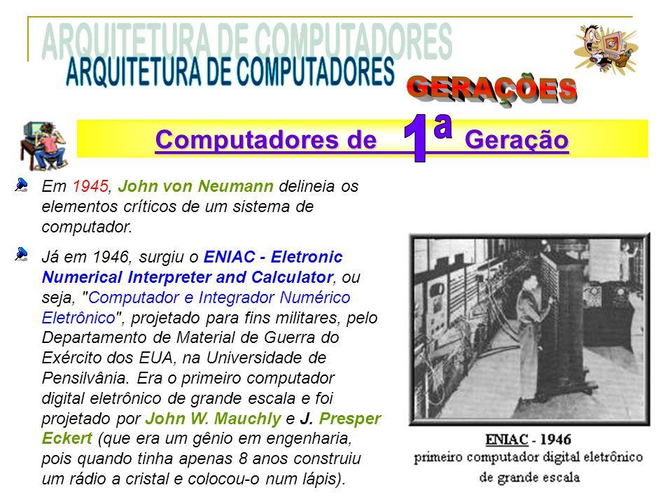ARQUITETURA DE COMPUTADORES GERAÇÕES 1ª