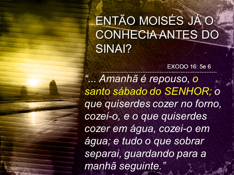 ENTÃO MOISÉS JÁ O CONHECIA ANTES DO SINAI