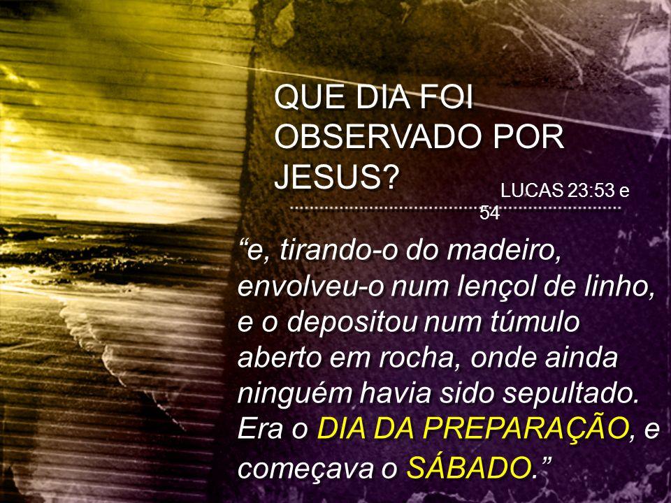 QUE DIA FOI OBSERVADO POR JESUS