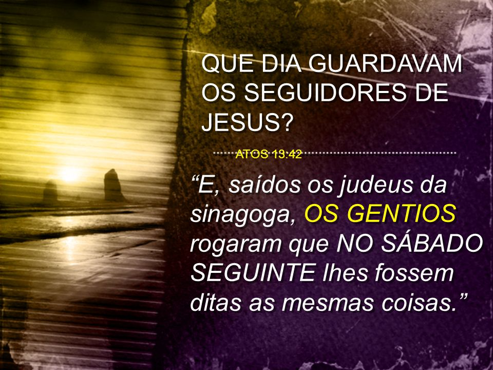 QUE DIA GUARDAVAM OS SEGUIDORES DE JESUS