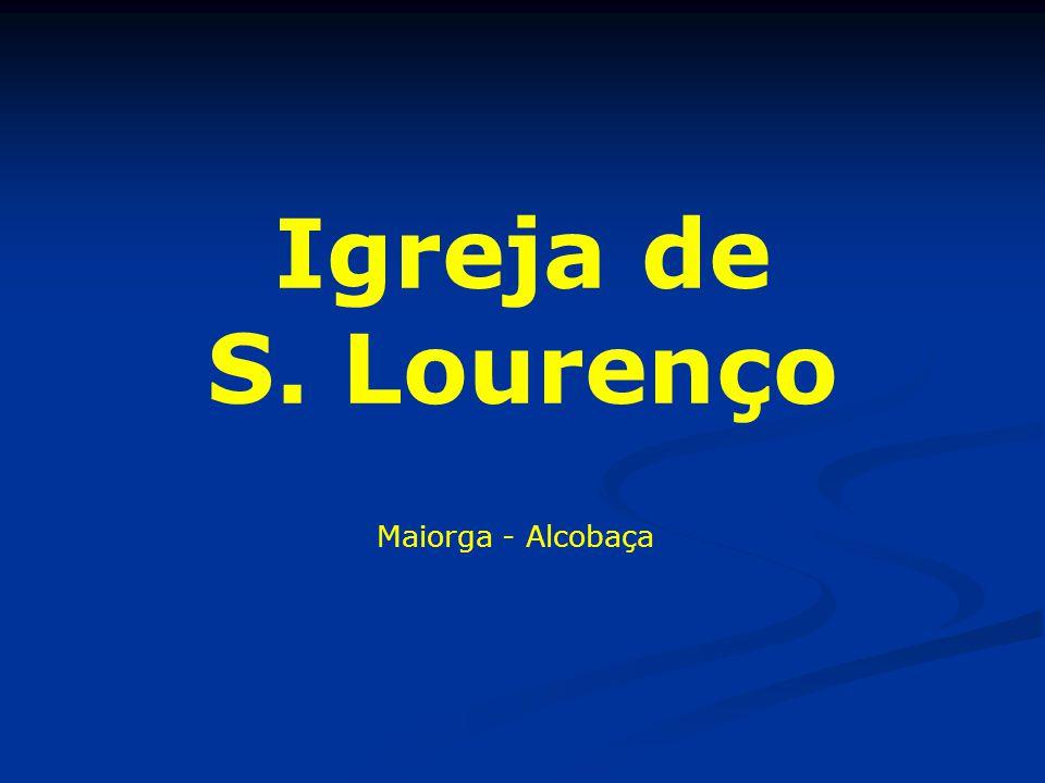 Igreja de S. Lourenço Maiorga - Alcobaça