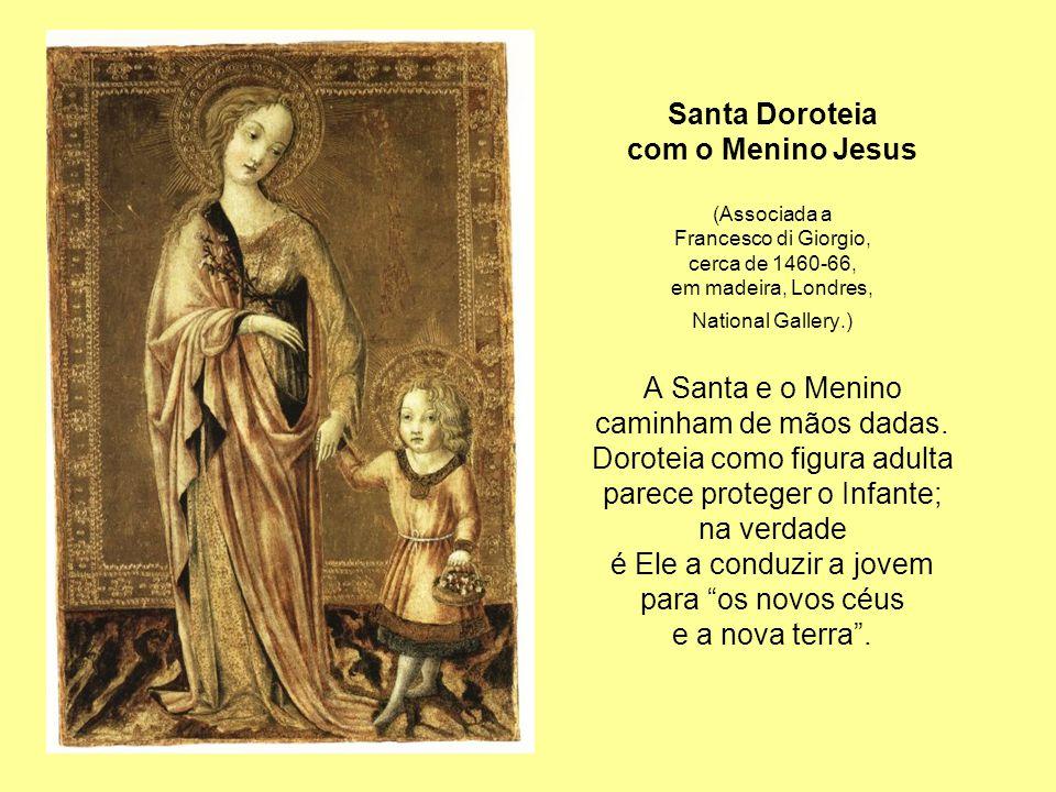 Doroteia como figura adulta parece proteger o Infante; na verdade