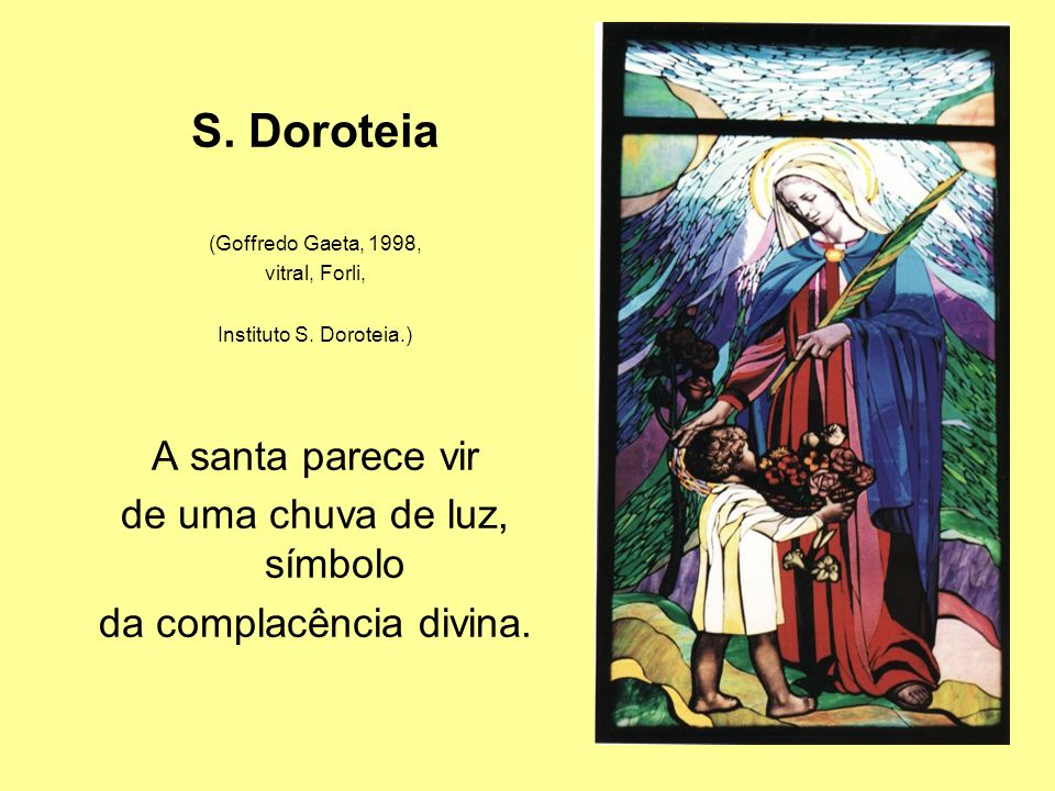 S. Doroteia A santa parece vir de uma chuva de luz, símbolo