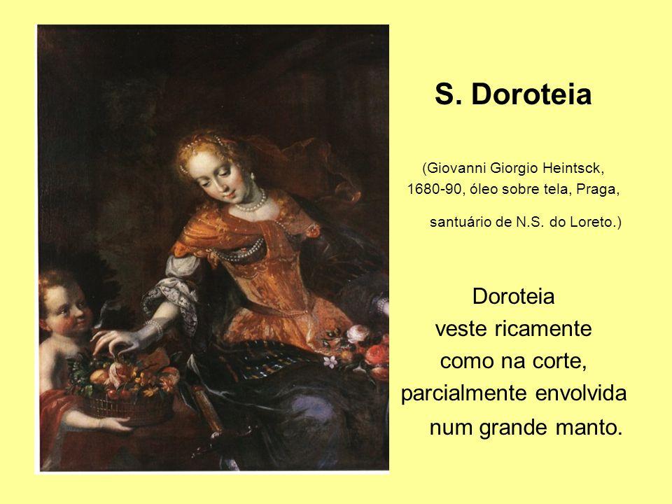 S. Doroteia Doroteia veste ricamente como na corte,