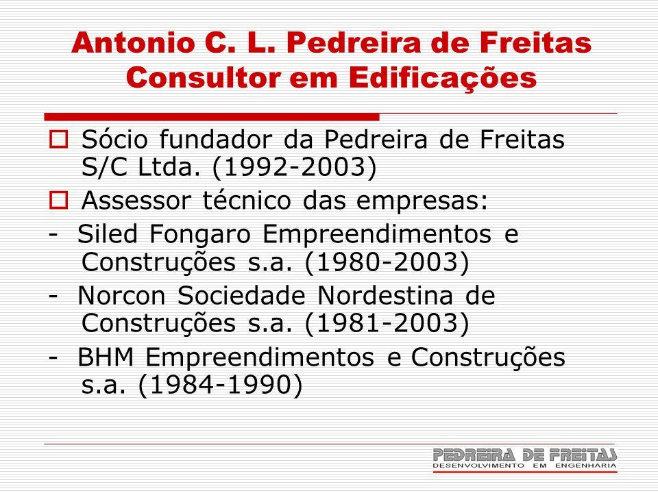 Antonio C. L. Pedreira de Freitas Consultor em Edificações