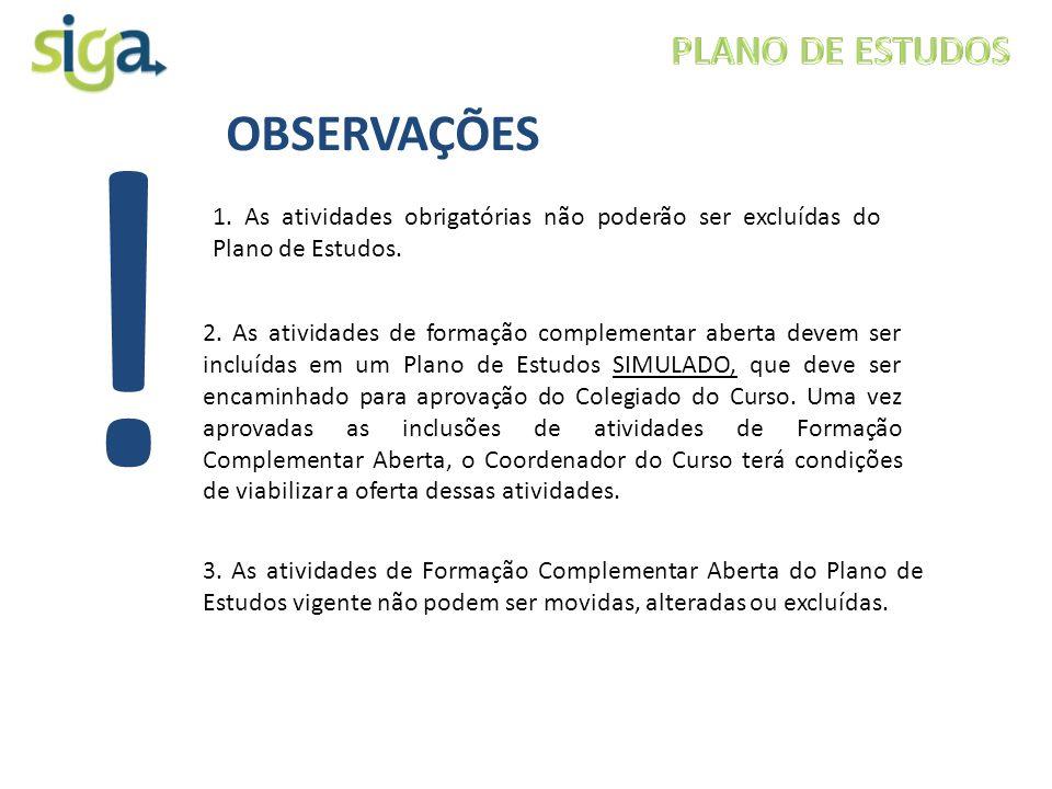 ! OBSERVAÇÕES PLANO DE ESTUDOS
