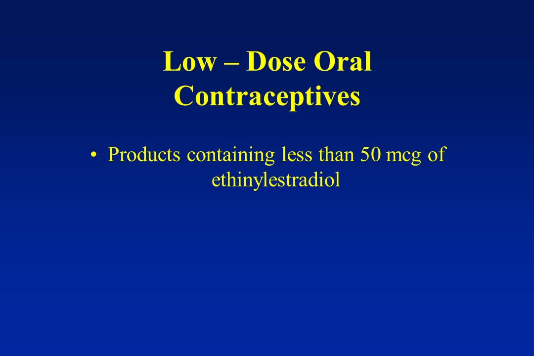Low – Dose Oral Contraceptives
