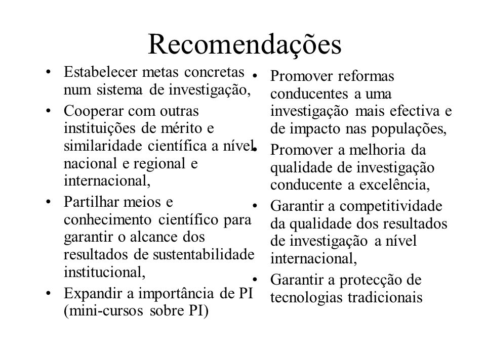 Recomendações Estabelecer metas concretas num sistema de investigação,