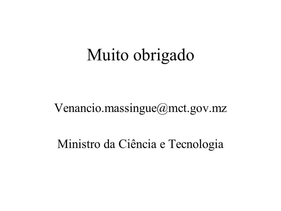 Venancio.massingue@mct.gov.mz Ministro da Ciência e Tecnologia