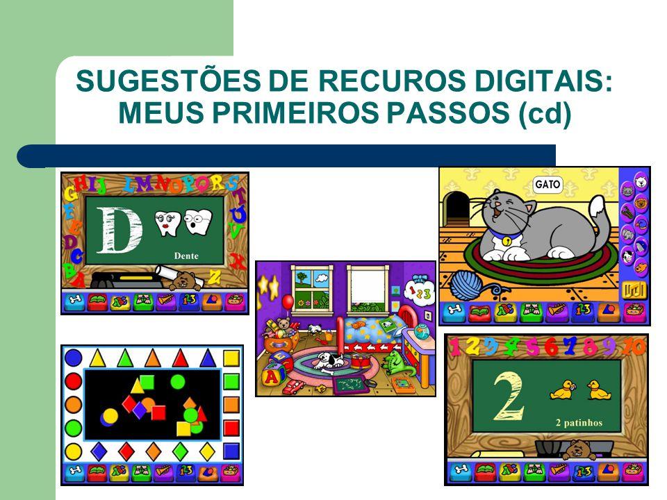 SUGESTÕES DE RECUROS DIGITAIS: MEUS PRIMEIROS PASSOS (cd)