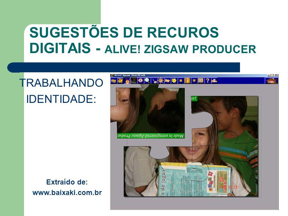 SUGESTÕES DE RECUROS DIGITAIS - ALIVE! ZIGSAW PRODUCER