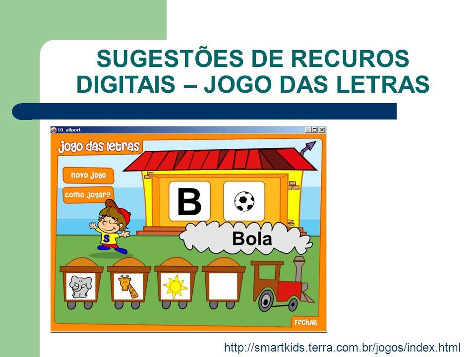 SUGESTÕES DE RECUROS DIGITAIS – JOGO DAS LETRAS