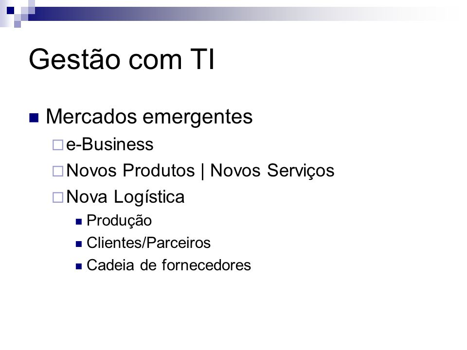Gestão com TI Mercados emergentes e-Business