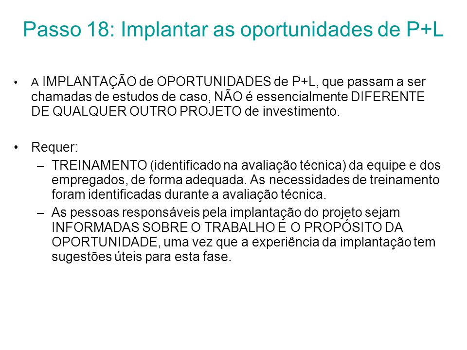 Passo 18: Implantar as oportunidades de P+L