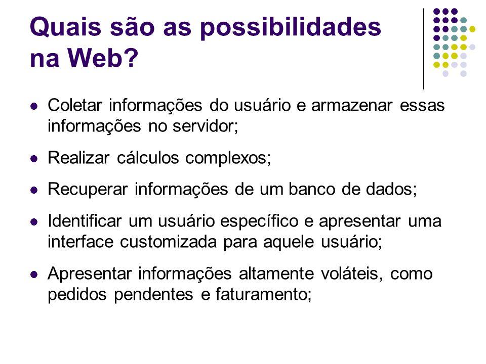 Quais são as possibilidades na Web