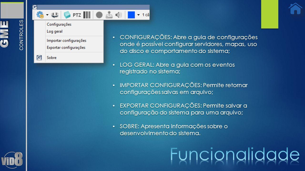 CONFIGURAÇÕES: Abre a guia de configurações onde é possível configurar servidores, mapas, uso do disco e comportamento do sistema;