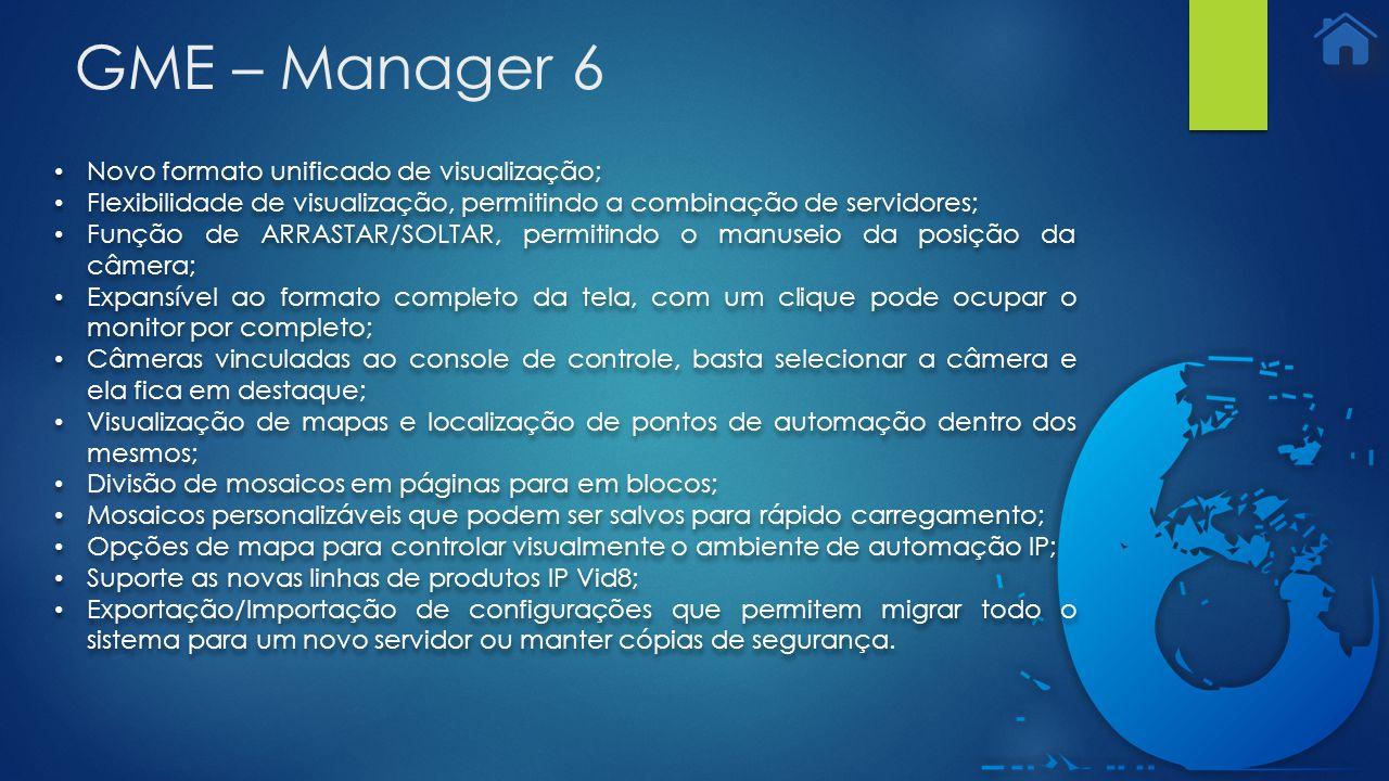 GME – Manager 6 Novo formato unificado de visualização;