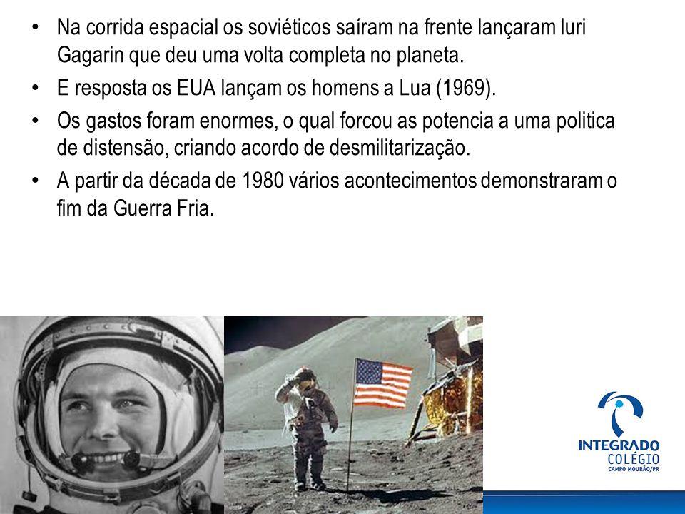 Na corrida espacial os soviéticos saíram na frente lançaram Iuri Gagarin que deu uma volta completa no planeta.