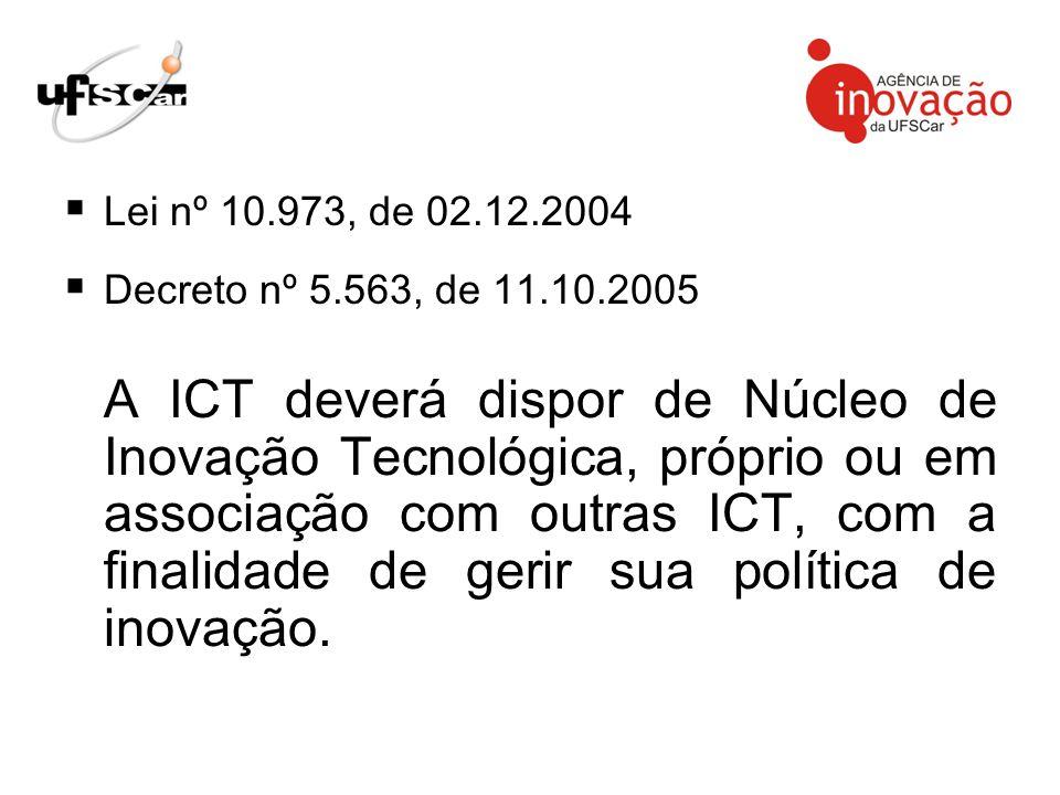 Lei nº 10.973, de 02.12.2004 Decreto nº 5.563, de 11.10.2005.