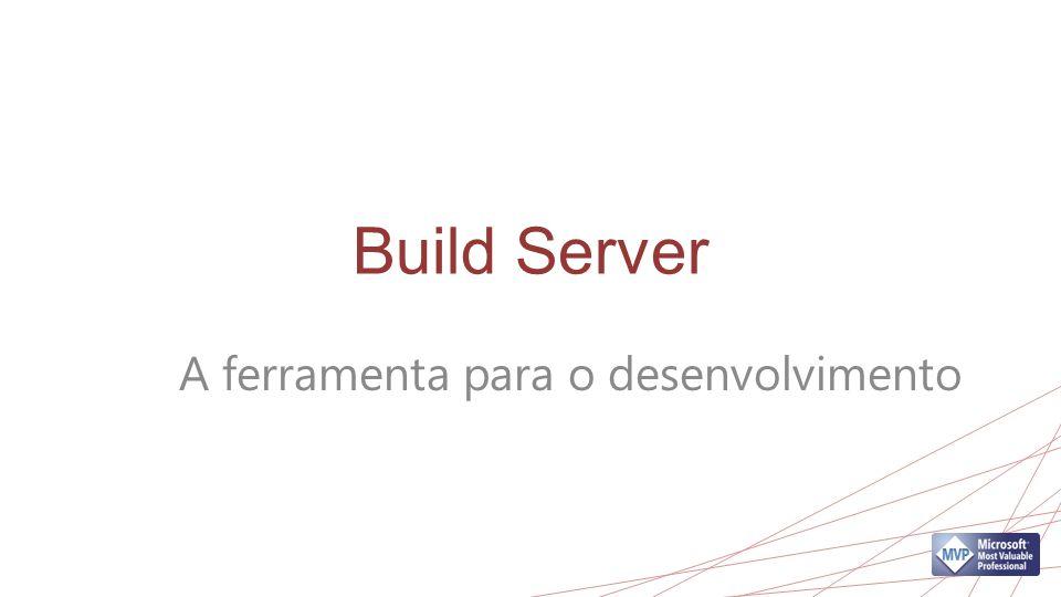 A ferramenta para o desenvolvimento
