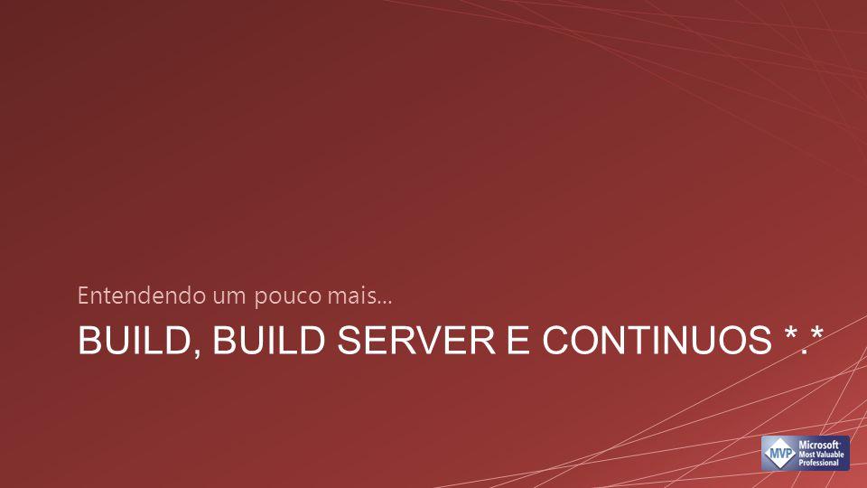 Build, Build server e continuos *.*