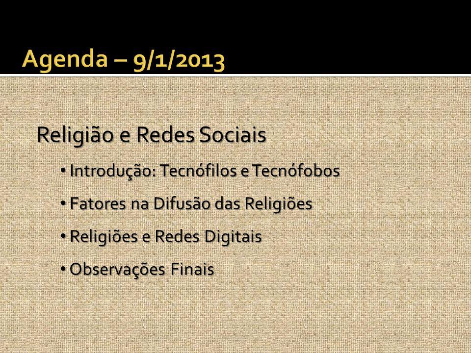 Agenda – 9/1/2013 Religião e Redes Sociais