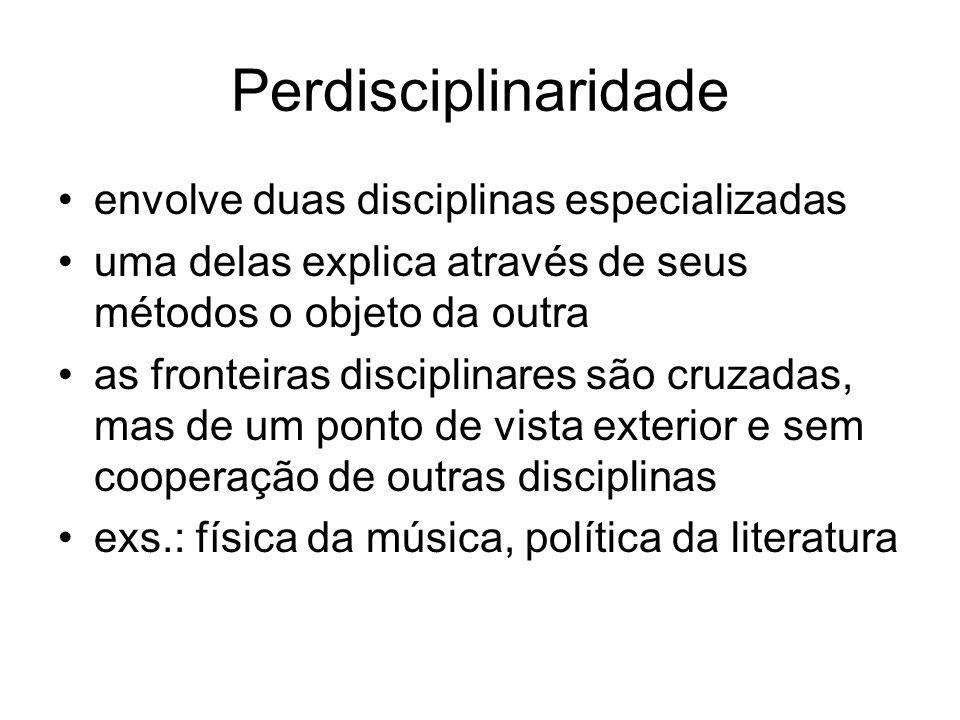 Perdisciplinaridade envolve duas disciplinas especializadas
