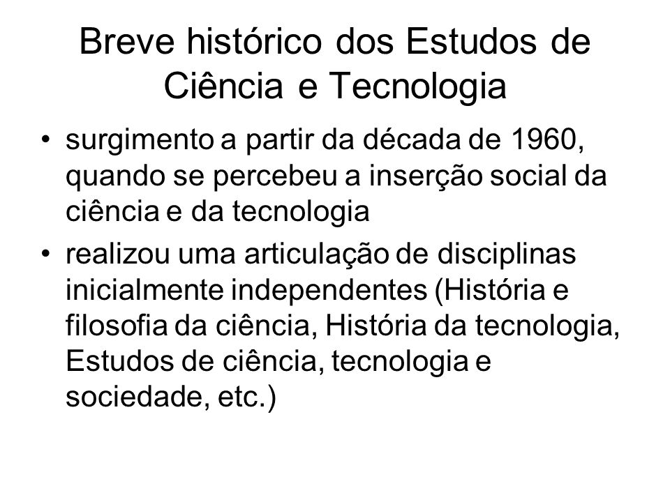 Breve histórico dos Estudos de Ciência e Tecnologia