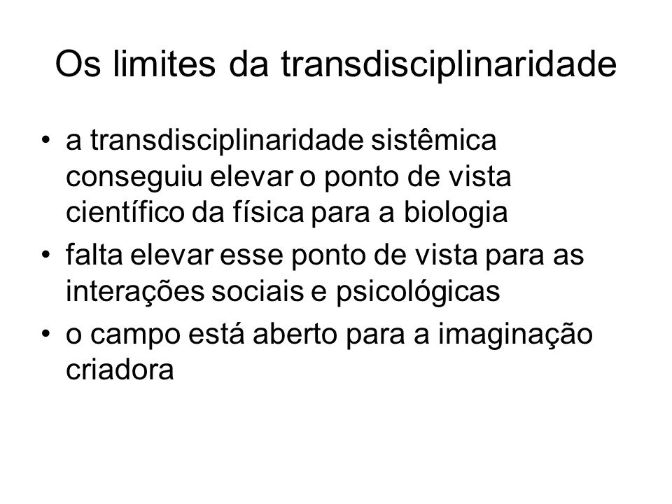 Os limites da transdisciplinaridade
