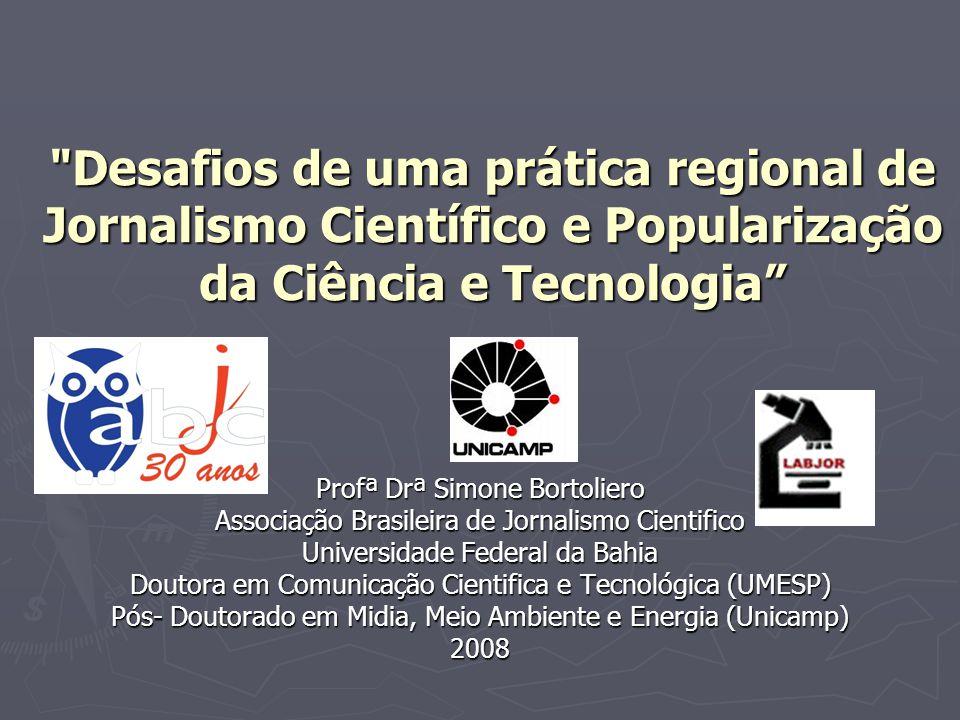 Desafios de uma prática regional de Jornalismo Científico e Popularização da Ciência e Tecnologia