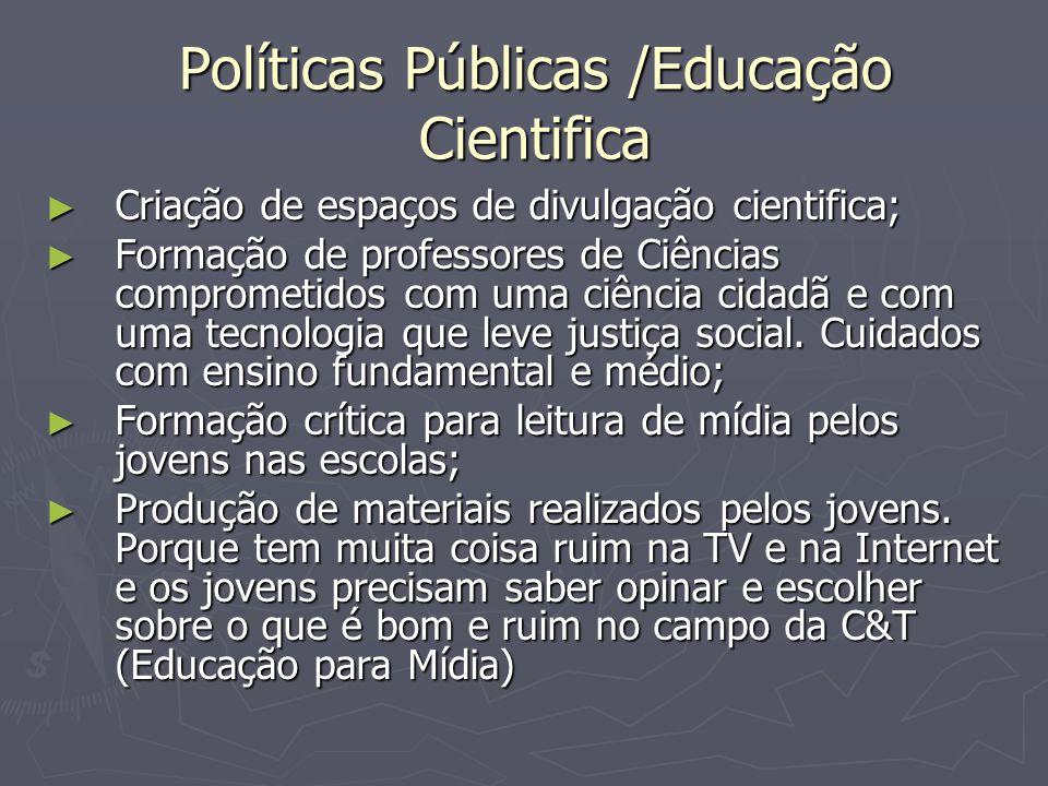 Políticas Públicas /Educação Cientifica