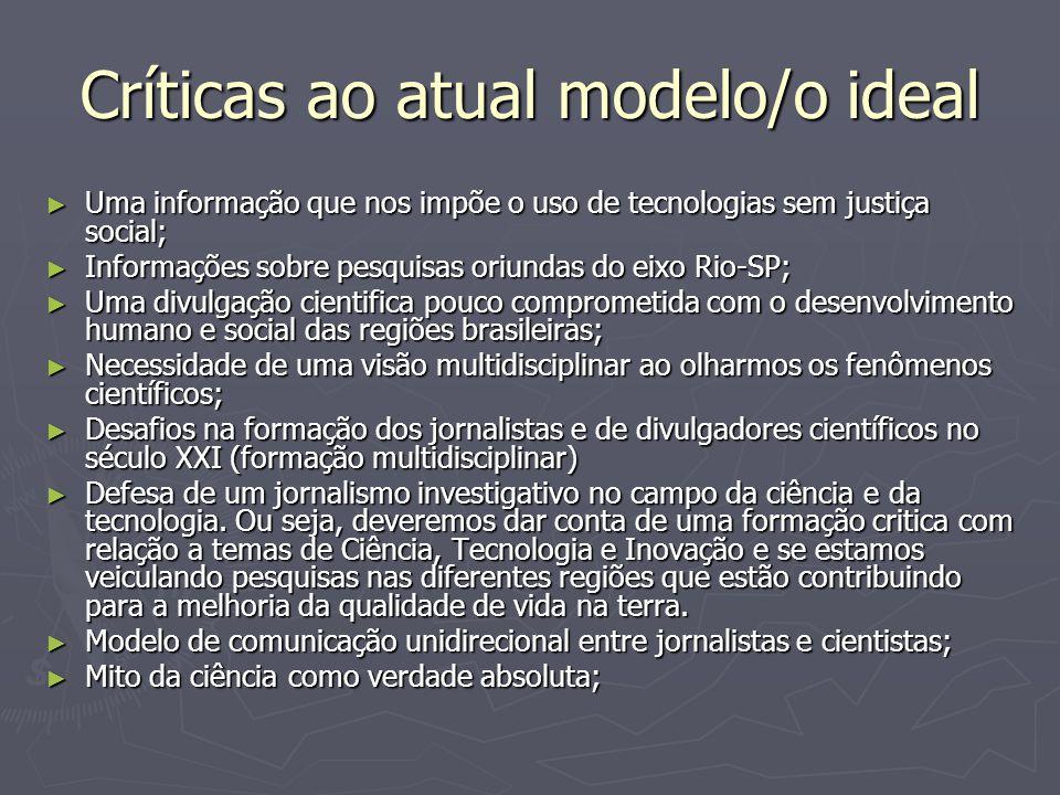 Críticas ao atual modelo/o ideal