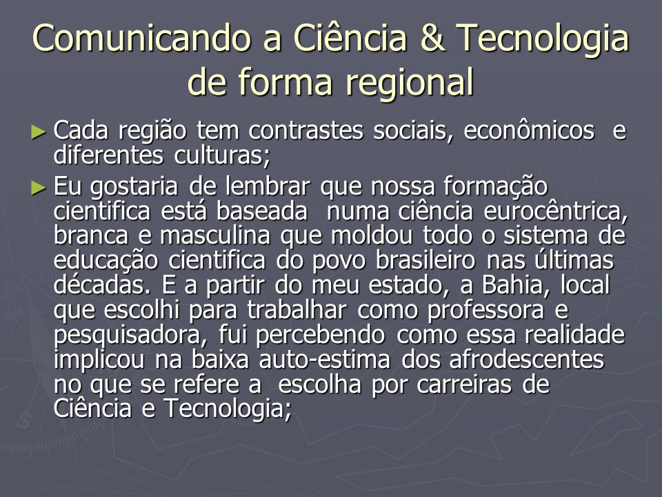 Comunicando a Ciência & Tecnologia de forma regional