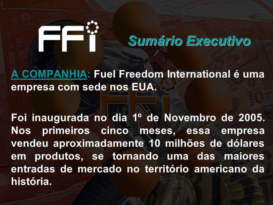 Sumário Executivo A COMPANHIA: Fuel Freedom International é uma empresa com sede nos EUA.