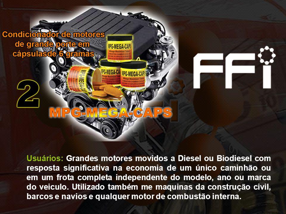 Usuários: Grandes motores movidos a Diesel ou Biodiesel com resposta significativa na economia de um único caminhão ou em um frota completa independente do modelo, ano ou marca do veiculo.