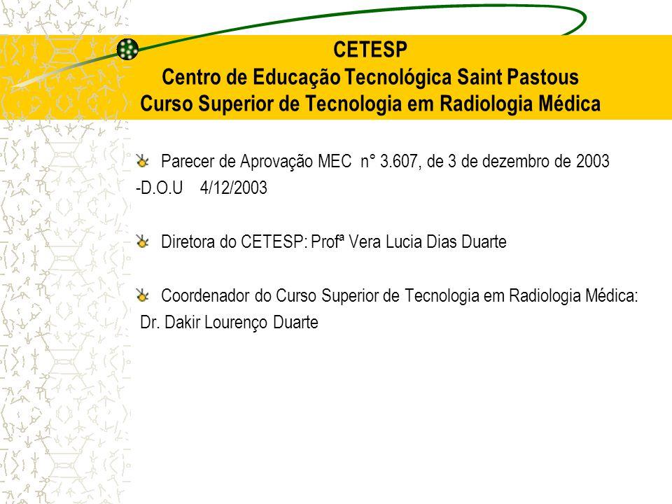 CETESP Centro de Educação Tecnológica Saint Pastous Curso Superior de Tecnologia em Radiologia Médica