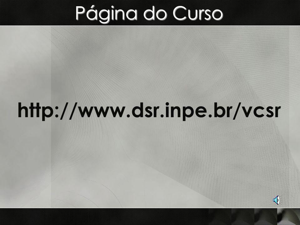 Página do Curso http://www.dsr.inpe.br/vcsr