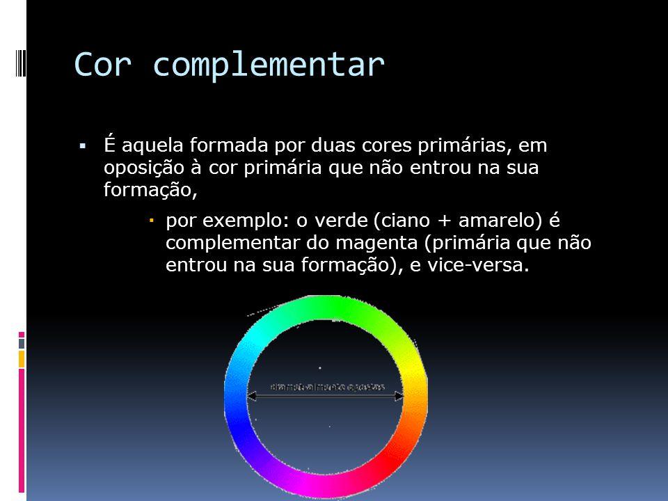 Cor complementar É aquela formada por duas cores primárias, em oposição à cor primária que não entrou na sua formação,