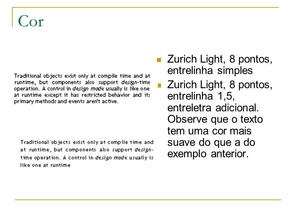 Cor Zurich Light, 8 pontos, entrelinha simples