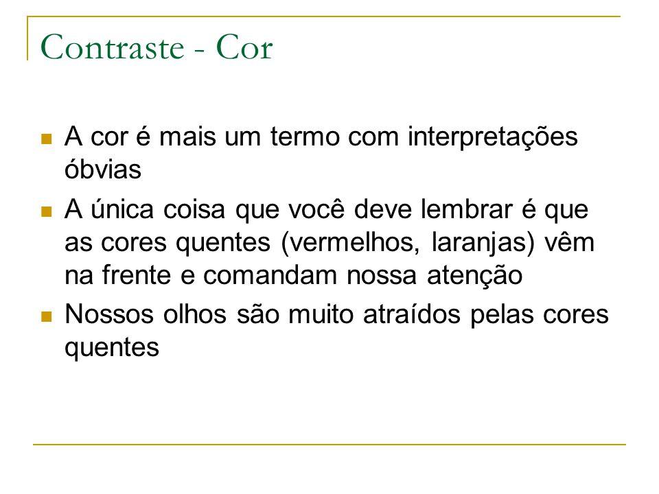 Contraste - Cor A cor é mais um termo com interpretações óbvias