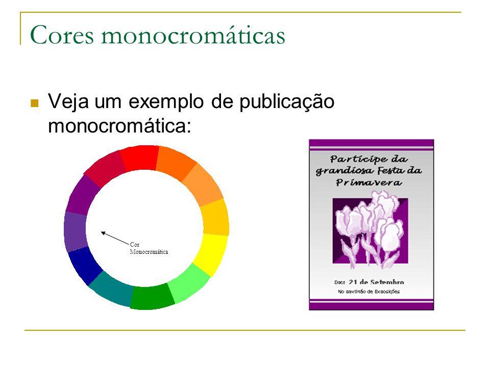 Cores monocromáticas Veja um exemplo de publicação monocromática: