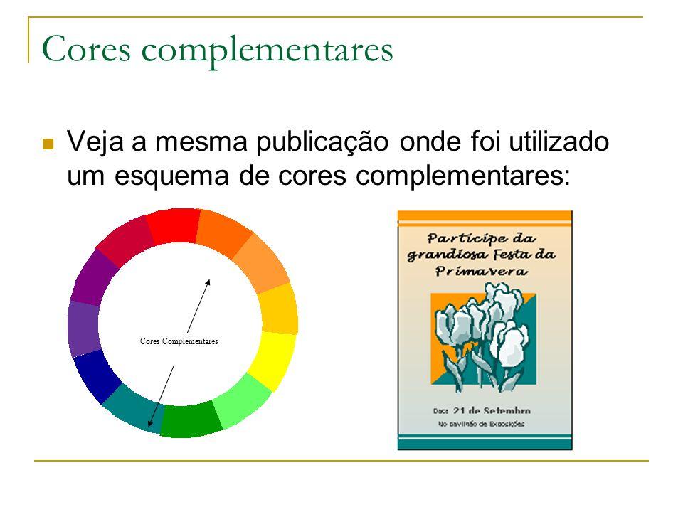 Cores complementares Veja a mesma publicação onde foi utilizado um esquema de cores complementares: