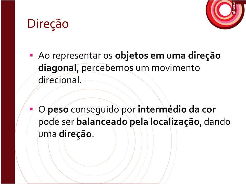 Direção Ao representar os objetos em uma direção diagonal, percebemos um movimento direcional.