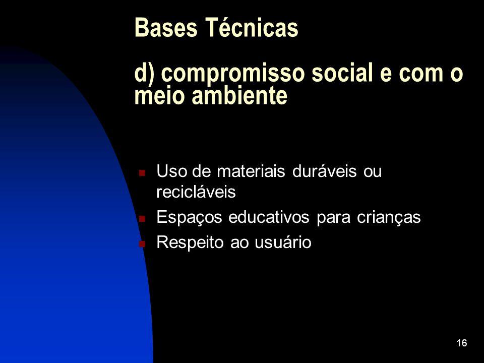 Bases Técnicas d) compromisso social e com o meio ambiente